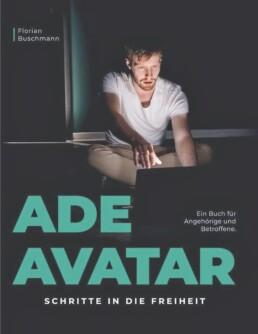 Mein harter Weg aus dem Albtraum online Sucht - Ade Avatar - Schritte in die Freiheit